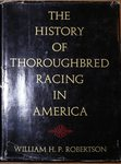 "Robertson William H. P.  ""The history of thoroughbred racing in America"". 1964 год."